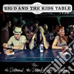 Big D And The Kids Table - For The Damned, The Drums The Delirious cd musicale di Big d and the kids t
