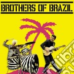 Brothers Of Brazil - Brothers Of Brazil cd musicale di Brothers of bazil
