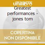 Greatest performances - jones tom cd musicale di Tom Jones