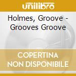 Grooves' groove - holmes richard cd musicale di Richard
