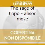 The sage of tippo - allison mose cd musicale di Mose Allison
