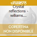 Crystal reflections - williams buster cd musicale di Buster Williams