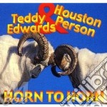 Horn to horn - person houston edwards teddy cd musicale di Houston person & teddy edwards
