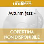 Autumn jazz - cd musicale di Wallace rooney/kenny burrell &