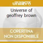 Universe of geoffrey brown cd musicale di Sensible Captain
