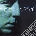 Anthony More - Only Choice cd musicale di Anthony More