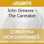 The caretaker cd musicale di Greaves John
