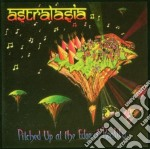 Astralasia - Pitched Up At The Edge Of Reality cd musicale di Astralasia