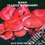 Magic Frantic Mushrooms - Date With The Devil cd musicale di Magic frantic mushro