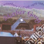 Mother Gong - Glastonbury Festival 1979-1981 cd musicale di Gong Mother
