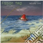 Fission Trip - Volume One cd musicale di Fission trip (king c