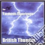 Yardbirds Experience - British Thunder cd musicale di The yardbirds experi