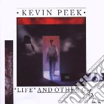 Kevin Peek - Life And Other Games cd musicale di Peek Kevin