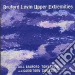 Bruford-levin - Upper Extremities cd musicale di Bruford-levin