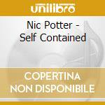 Nic Potter - Self Contained cd musicale di Nic Potter