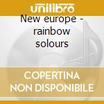 New europe - rainbow solours cd musicale di Nic Potter