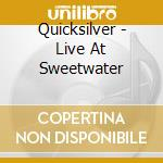 Quicksilver - Live At Sweetwater cd musicale di Gary Duncan