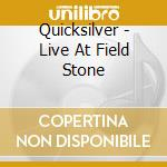 Quicksilver - Live At Field Stone cd musicale di Gary Duncan