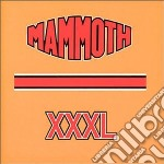 Mammoth - Xxxl cd musicale di Mammoth
