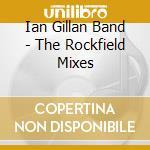 Ian Gillan Band - The Rockfield Mixes cd musicale di Ian gillan band
