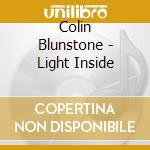CD - BLUNSTONE, COLIN - LIGHT INSIDE cd musicale di Colin Blunstone