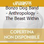 Anthropology cd musicale di Bonzo dog band