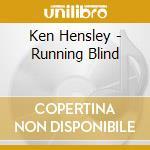 Running blind cd musicale di Ken Hensley