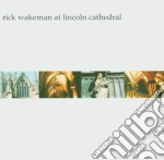 Live at lincoln cathedral cd musicale di Rick Wakeman