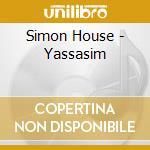 Yassasim cd musicale di House Simon