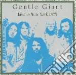 Gentle Giant - Live In New York 1975 cd musicale di Gentle Giant