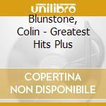 CD - BLUNSTONE, COLIN - GREATEST HITS PLUS cd musicale di Colin Blunstone