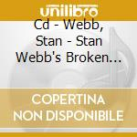 CD - WEBB, STAN - STAN WEBB'S BROKEN GLASS cd musicale di Stan Webb