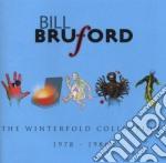 Bill Bruford - The Winterfold Collection cd musicale di Bill Bruford