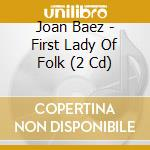 First lady of folk - 4 early albums on 2 cd's cd musicale di Joan Baez