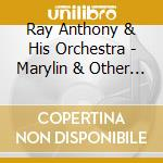 Ray Anthony & His Orchestra - Marylin & Other Great Hits cd musicale di Ray Anthony