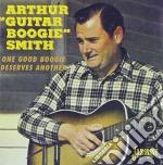 Arthur Smith - One Good Boogie Deserves cd musicale di Arthur Smith