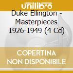Masterpieces 1926-1949 - ellington duke cd musicale di Duke ellington (4 cd)