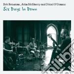 Bob Brozman - Six Days In Down cd musicale di Bob Brozman