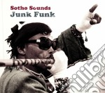 Sotho Sounds - Junk Funk cd musicale di Sounds Sotho