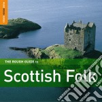 The Rough Guide To Scottish Folk cd musicale di THE ROUGH GUIDE