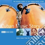 Rough Guide To Cuban Music Story cd musicale di THE ROUGH GUIDE