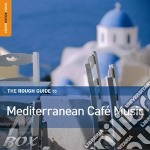 Rough Guide To Mediterranean Cafe' Music cd musicale di THE ROUGH GUIDE