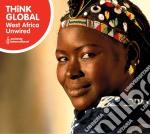 West Africa Unwired - Th!nk Global cd musicale di Artisti Vari