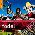 Rough Guide To Yodel cd musicale di THE ROUGH GUIDE