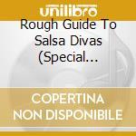 THE ROUGH GUIDE TO SALSA DIVAS - SPEC.ED  cd musicale di The rough guide
