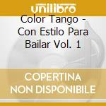 Con estilo par bailar 1 cd musicale di Tango Color