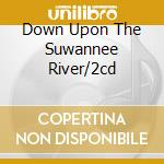 DOWN UPON THE SUWANNEE RIVER/2CD cd musicale di LITTLE FEAT