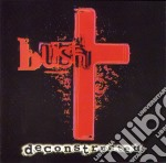 Bush - Deconstructed cd musicale di BUSH