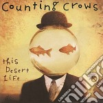 Counting Crows - This Desert Life cd musicale di Crows Counting