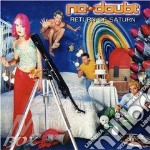 No Doubt - Return Of Saturn cd musicale di Doubt No